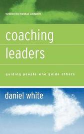 Coaching Leaders by Daniel R White