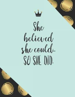 She believed she could... and she did. by Boss Girl Life