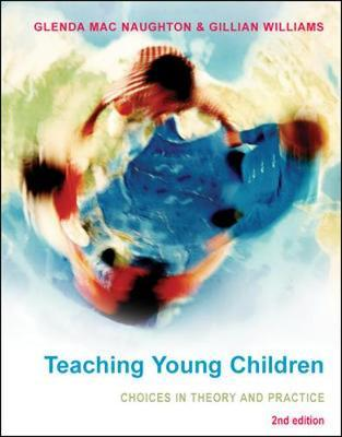 Teaching Young Children: Choices in Theory and Practice by Glenda MacNaughton