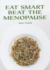 Eat Smart Beat the Menopause by Jane Frank image