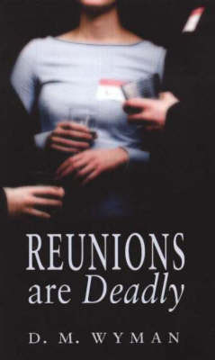Reunions are Deadly by D.M. Wyman image