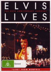 Elvis Lives - The 25th Anniversary Concert: 'Live' From Memphis on