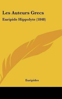 Les Auteurs Grecs: Euripide Hippolyte (1848) by * Euripides image