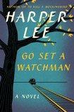 Go Set a Watchman: A Novel by Harper Lee