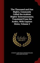 The Thousand and One Nights, Commonly Called the Arabian Nights' Entertainments; Translated from the Arabic, with Copious Notes, Volume 3 by Stanley Lane Poole