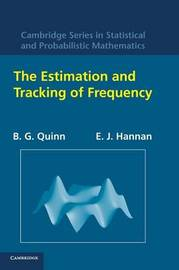The Estimation and Tracking of Frequency by B.G. Quinn
