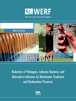 Reduction of Pathogens, Indicator Bacteria, and Alternative Indicators by Wastewater Treatment and Reclamation Processes by Joan B. Rose image