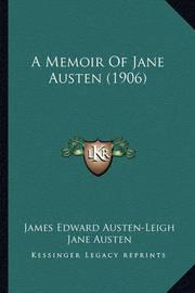 A Memoir of Jane Austen (1906) by James Edward Austen Leigh