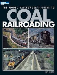 Model Railroader's Guide to Coal Railroading by Tony Koester