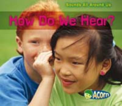 How Do We Hear? by Charlotte Guillain image