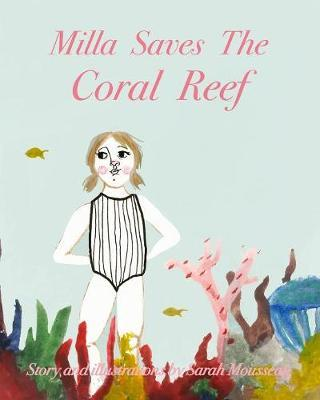 Milla Saves The Coral Reef by Sarah Mousseau