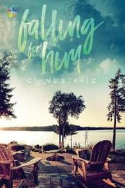 Falling for Him by CL Mustafic image