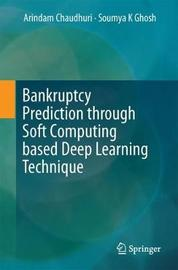 Bankruptcy Prediction through Soft Computing based Deep Learning Technique by Arindam Chaudhuri