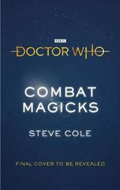 Doctor Who: Combat Magicks by Steve Cole