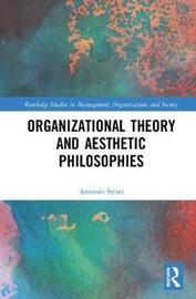 Organizational Theory and Aesthetic Philosophies by Antonio Strati