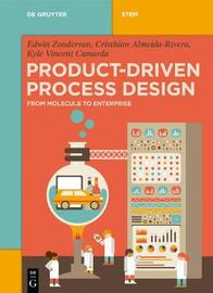 Product-Driven Process Design by Edwin Zondervan
