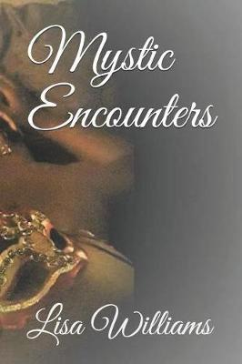 Mystic Encounters by Lisa Williams