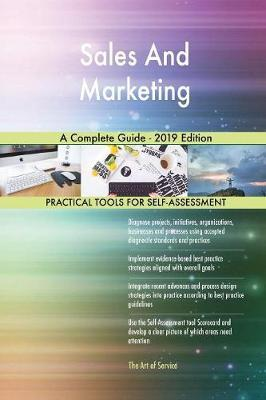 Sales And Marketing A Complete Guide - 2019 Edition by Gerardus Blokdyk