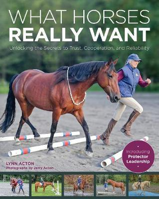 What Horses Really Want by Lynn Acton
