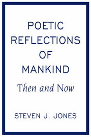 Poetic Reflections of Mankind by Steven J. Jones image