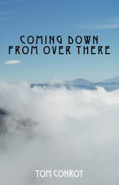 Coming Down from Over There by Tom Conroy image