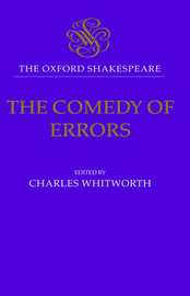 The Oxford Shakespeare: The Comedy of Errors by William Shakespeare