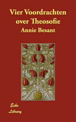 Vier Voordrachten Over Theosofie by Annie Besant image