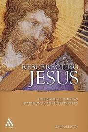 Resurrecting Jesus by Dale C Allison image