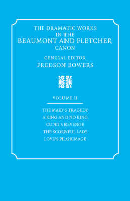 The The Dramatic Works in the Beaumont and Fletcher Canon: v. 2 by Francis Beaumont