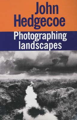 John Hedgecoe's Photographing Landscapes by Mr. John Hedgecoe