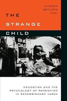 The Strange Child by Andrea Gevurtz Arai