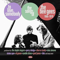 To Love Somebody - The Songs Of The Bee Gees 1966-1970 by Various Artists