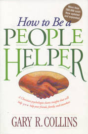 How to be a People Helper by Gary R Collins