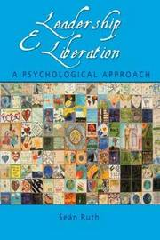 Leadership and Liberation by Sean Ruth