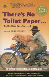 There's No Toilet Paper . . . on the Road Less Traveled
