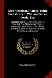 Rare American History, Being the Library of William Fisher Lewis, Esq by William Fisher Lewis image
