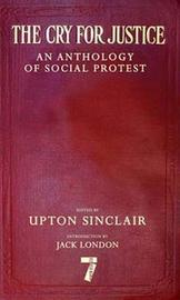 The Cry For Justice by Upton Sinclair