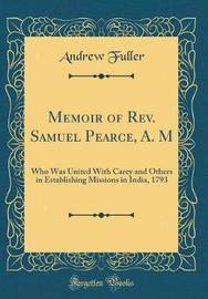Memoir of REV. Samuel Pearce, A. M by Andrew Fuller image