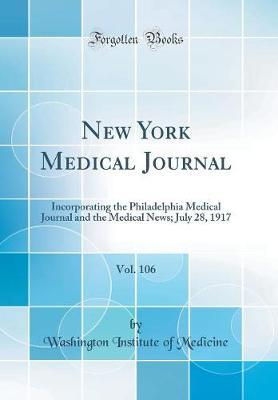 New York Medical Journal, Vol. 106 by Washington Institute of Medicine