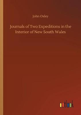 Journals of Two Expeditions in the Interior of New South Wales by John Oxley image