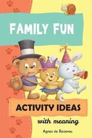 Family Fun Activity Ideas by Salem De Bezenac