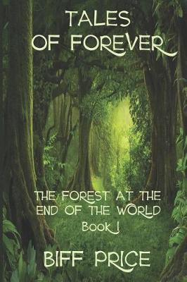 The Forest at the End of the World by Biff Price image