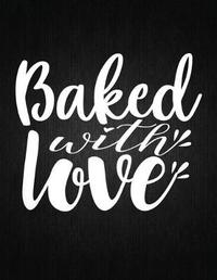Baked with love by Recipe Journal