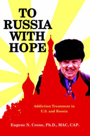 To Russia With Hope by Eugene N. Crone