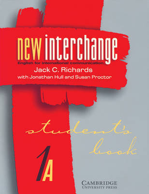 New Interchange Student's Book 1A: English for International Communication: Student's book 1A by Jack C Richards