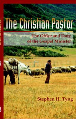 The Christian Pastor by Stephen Higginson Tyng