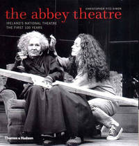 The Abbey Theatre: Ireland's National Theatre - The First 100 Years by Christopher Fitz-Simon image