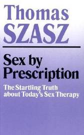 Sex By Prescription by Thomas Szasz