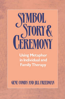 Symbol, Story, and Ceremony by Gene Combs