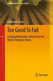 Too Good To Fail by Clifford M Gross